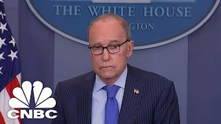 larry kudlow people should recognize how serious president donald trump is on tariffs cnbc