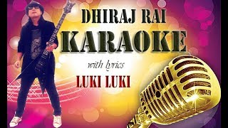 Luki Luki / Music Track With Lyrics / Dhiraj Rai 2018