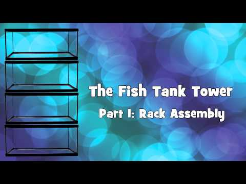 The Fish Tank Tower - Rack Assembly