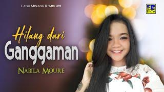Nabila Moure - Hilang Dari Ganggaman [Lagu Minang Remix Terbaru 2019] Official Music Video