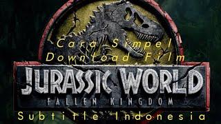 Download lagu Tutorial cara mendownload film recomended jurassic world - fallen kingdom sub indo 100% work💪