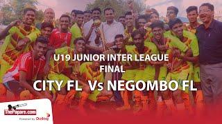 Highlights - City FL v Negombo FL (2016 U19 Junior Inter League Final)