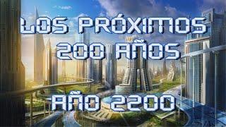 Predicciones para los próximos 100 a 200 años. Futuro de la humanidad - 1/2