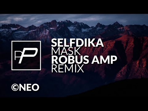 Selfdika - Mask [Robus Amp Remix]