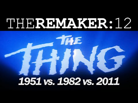 The Remaker: The Thing 1951 vs. 1982 vs. 2011