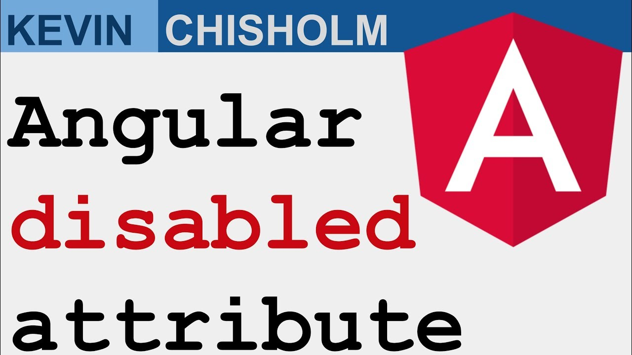 How do I disable an HTML element with Angular ? | Kevin Chisholm - Blog