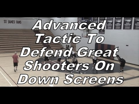 Advanced Tactic To Defend Great Shooters On Down Screens