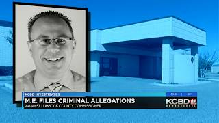 Lubbock County Commissioner responds to criminal allegations filed by medical examiner