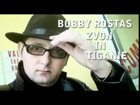 BOBBY ROSTAS - ZVON IN TIGANIE.mp4