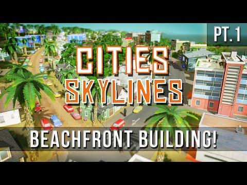 Cities: Skylines - Beachfront Building [Pt.1]