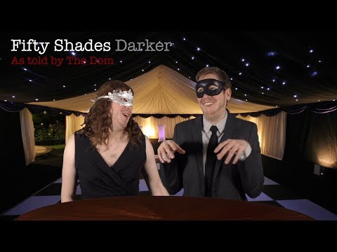 Fifty Shades Darker as told by The Dom