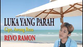 Download Lagu REVO RAMON - LUKA YANG PARAH Cipt. Awang Reza ( COVER DANGDUT ABADI ) mp3