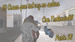 GTA San Andreas 10 Cosas que tal vez no sabías (Parte 26) - Con Trolencio911 (Loquendo)