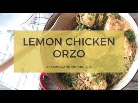 30 Minute Lemon Chicken and Orzo