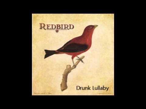 Redbird(Jeffrey Foucault) - Drunk Lullaby with lyrics.