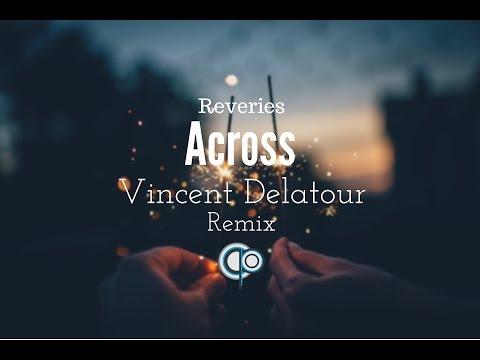 Reveries - Across (Vincent Delatour Remix)