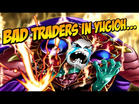 BAD TRADERS IN YUGIOH...