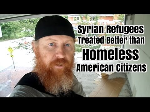 Syrian Refugees Treated Better than Homeless American Citizens