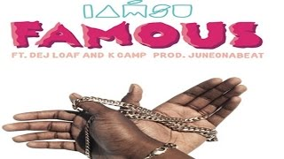 Iamsu! - Famous ft. Dej Loaf & K Camp - audiomixtape.com