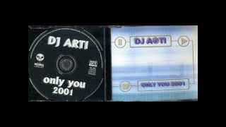 DJ Arti - Only You ( Extended Vocal-Off Mix )