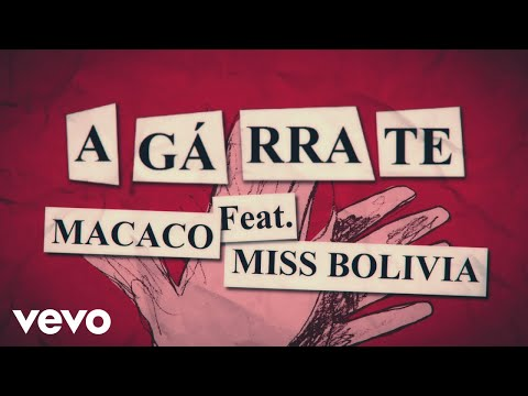 Macaco - Agárrate (Lyric Video) ft. Miss Bolivia