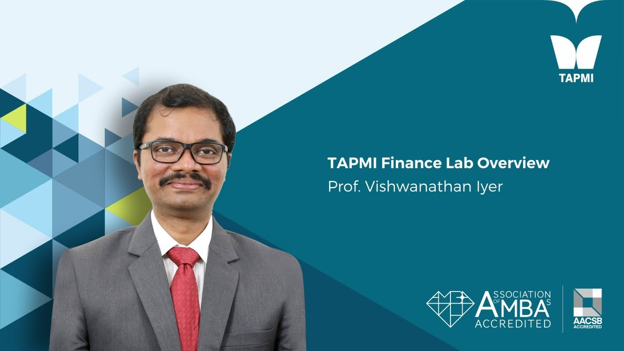 TAPMI Finance Lab Overview - Prof.  Vishwanathan Iyer,TAPMI Finance Lab