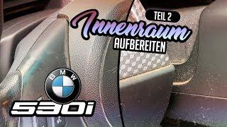 Auto Innenraum Aufbereitung BMW 530i Teil2   83metoo