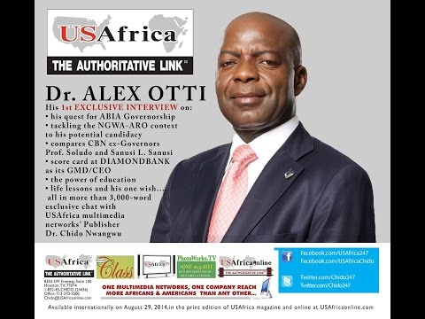 USAfricaTV:  Dr. ALEX OTTI on Abia 2015 Governorship, Diamond Bank