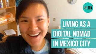 Living As A Digital Nomad In Mexico City