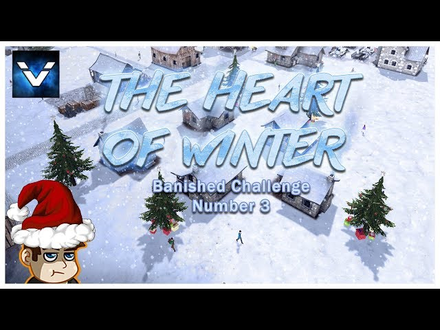 Banished Challenge #3 - The Heart of Winter - Vaypah - Part 3