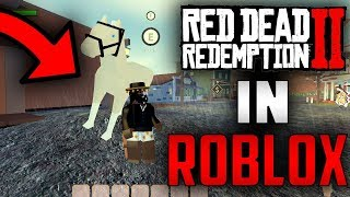 RED DEAD REDEMPTION 2 ON ROBLOX | THE ULTIMATE COWBOY POSSE | THE WILD WEST