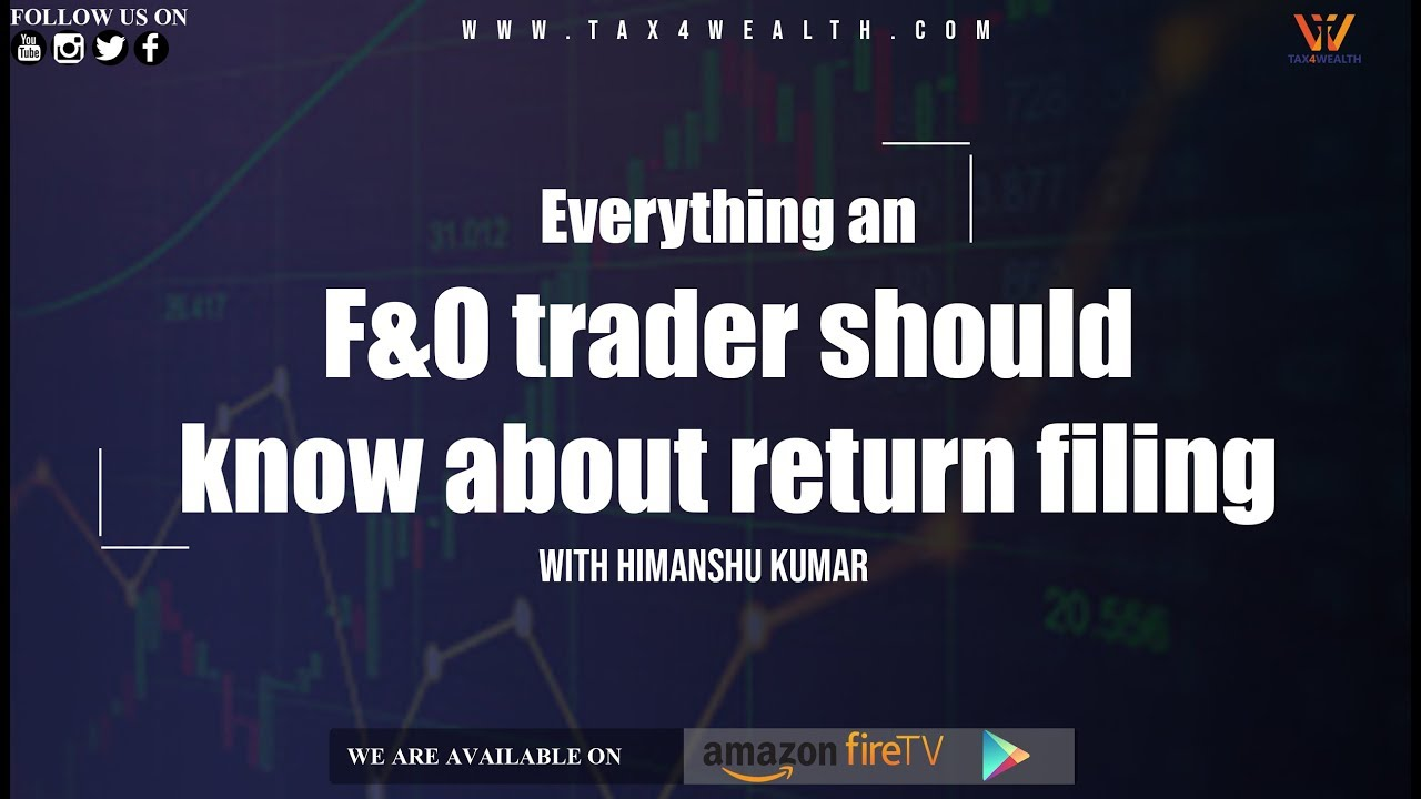 Everything an F&O Traders should know about Return Filing