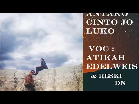 Atikah Edelweis feat Reski DN 2018  Antaro Cinto Jo Luko