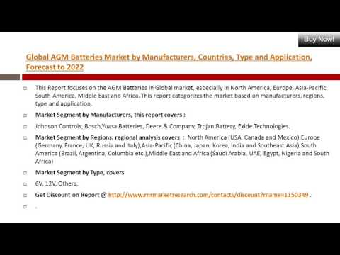 AGM Batteries Market Trends, Demand and Future Growth Overview (2017-2022)