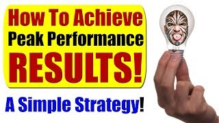 How To Achieve Peak Performance Results!