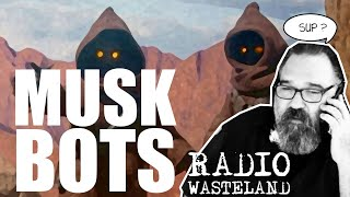 Elon Musk to Make Slave-Bots - News From the Wasteland