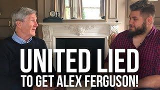 Manchester United LIED To Get Alex Ferguson   Martin Edwards Reveals All!   The Warm Down