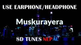 Sushant Kc Muskurayera-8D Audio.mp3