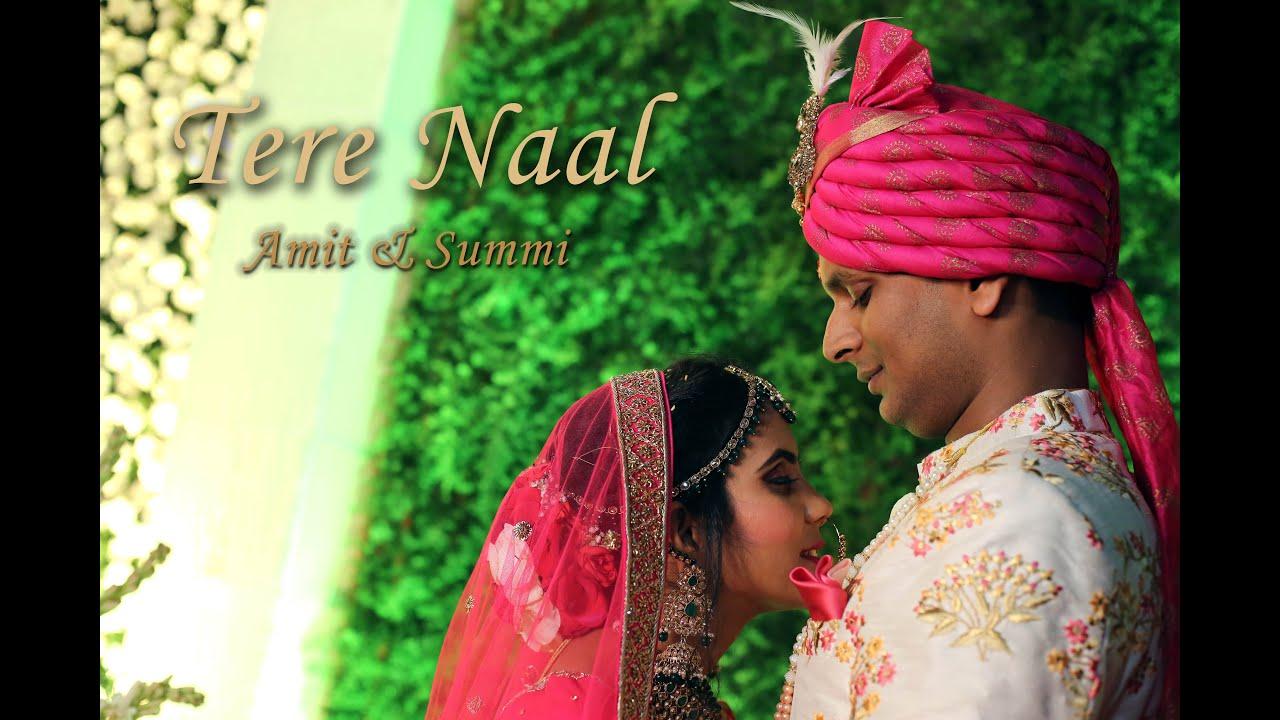 Tere Naal || Amit&Summi || Wedding Film