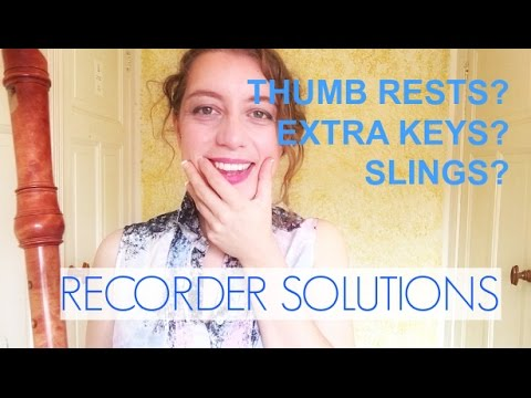 THUMB RESTS, SLINGS, CROOKS, KEYS? | Recorder solutions