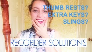 THUMB RESTS, SLINGS, CROOKS, KEYS?   Recorder solutions