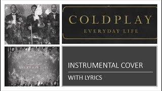 Coldplay - Everyday Life - Instrumental/Karaoke Cover with Lyrics