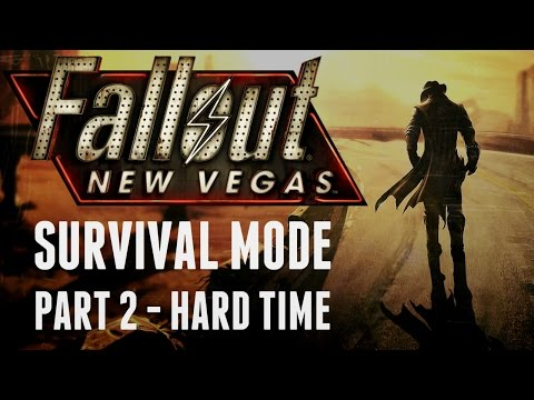 Fallout: New Vegas - Survival Mode - Part 2 - Hard Time