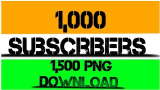 1,000 Subscribers Complete || in Special Gift for 1,500 All PNG DOWNLOAD