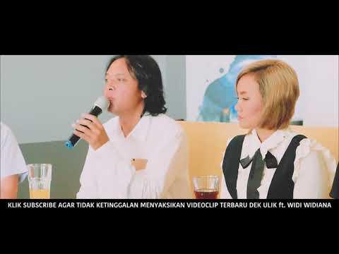 DEK ULIK ft.  WIDI WIDIANA - KUDIANG JANI press conference