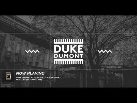 Duke Dumont ft. Gorgon City & Naations - Real Life (Extended Mix)