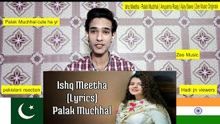 Pakistani react to Ishq Meetha - Palak Muchhal | Anupama Raag | Ajay Bawa | Zee Music Originals