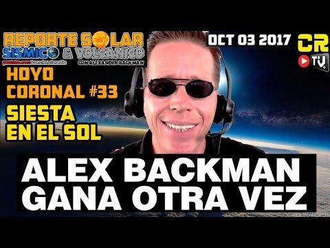 ALEX BACKMAN GANA OTRA VEZ!!!! REPORTE SOLAR SISMICO Y VOLCANICO CON ALEX BACKMAN (OCT 03 2017)