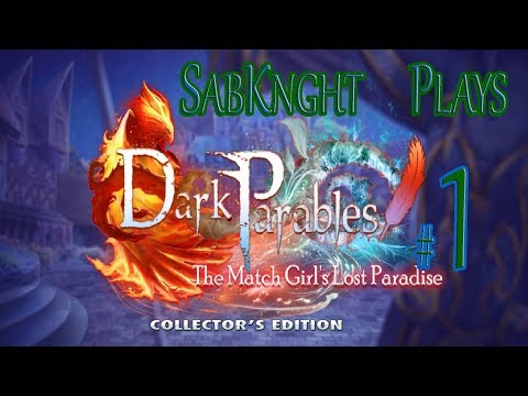 Let's Play ~ Dark Parables: The Match Girl's Lost Paradise Collector's Edition {Part 1}