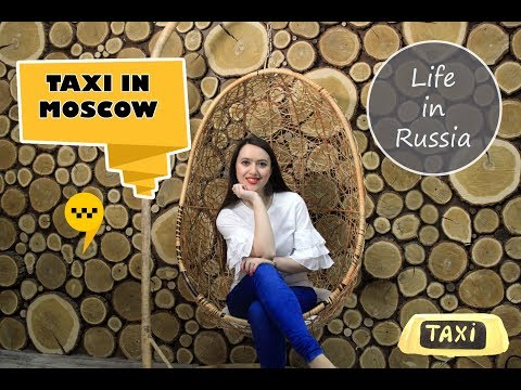 TAXI IN MOSCOW| ТАКСИ В МОСКВЕ - #Life_in_Russia (Ep.10)